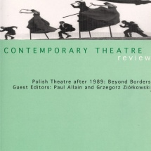 Polish Theatre after 1989: Beyond Borders, a special issue of Contemporary Theatre Review, ed. Paul Allain and Grzegorz Ziółkowski, vol. 15, 2005 nr 1