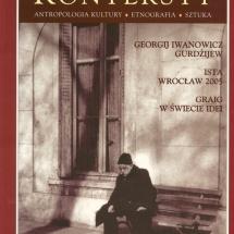 """Georgij Iwanowicz Gurdżijew, blok materiałów pod red. Grzegorza Ziółkowskiego, """"Konteksty. Polska Sztuka Ludowa"""" 2005 nr 2"""