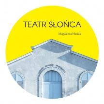 Magdalena Hasiuk, Teatr Słońca, projekt graficzny Maciej Pachowicz